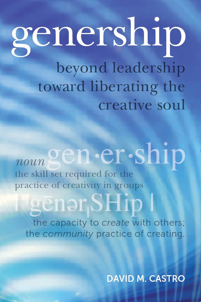 Genership: Beyond Leadership Toward Liberating the Creative Soul